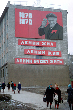 "The posters were everywhere. This one reads ""Lenin lived, Lenin lives, Lenin will always live."""