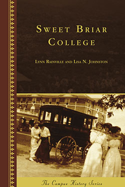 """Sweet Briar College"" by Lynn Rainville and Lisa Johnston"