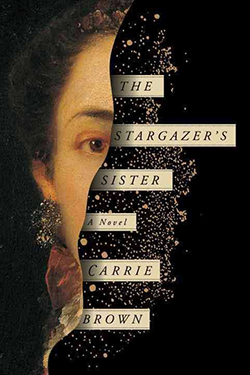 The Stargazer's Sister by Carrie Brown